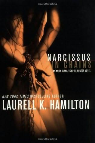 book cover of Narcissus in Chains (Anita Blake, Vampire Hunter, book 10) by Laurell K Hamilton