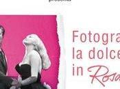 Concorso: Fotografa Dolce Vita Rosato scad. Giugno