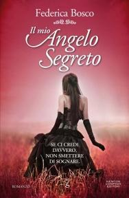 Dal 6 Ottobre in Libreria: IL MIO ANGELO SEGRETO di Federica Bosco