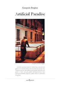 Artificial Paradise, di Gianpaolo Borghini (LaRecherche.it) – un estratto