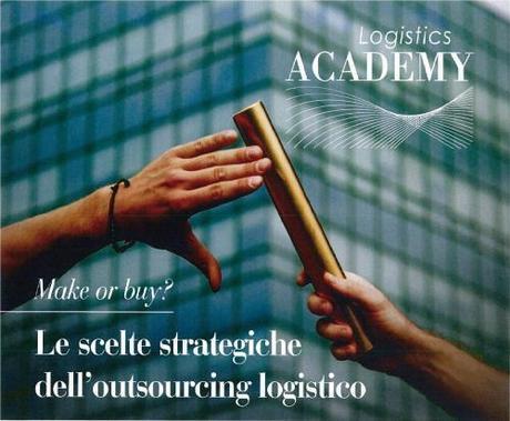 Corso di Alta Formazione sulle scelte strategiche dell'outsourcing logistico ...