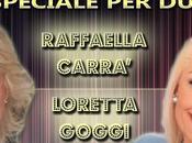 Speciale Raffaella Carrà Loretta Goggi