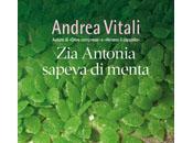 "A.A.A. ANTEPRIMA: ""Zia Antonia sapeva menta"" Andrea Vitali"