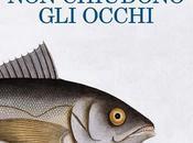 Erri Luca, pesci chiudono occhi