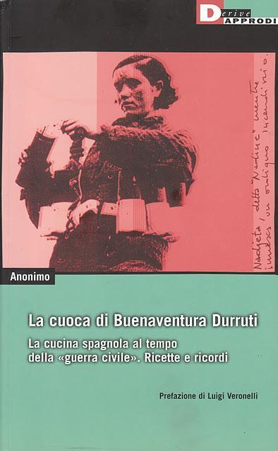 La cuoca di Buenaventura Durruti.