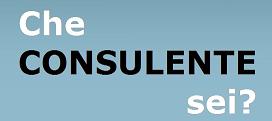 Che consulente sei?