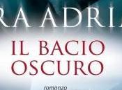 """Prossimamente: bacio oscuro"""" Lara Adrian"""
