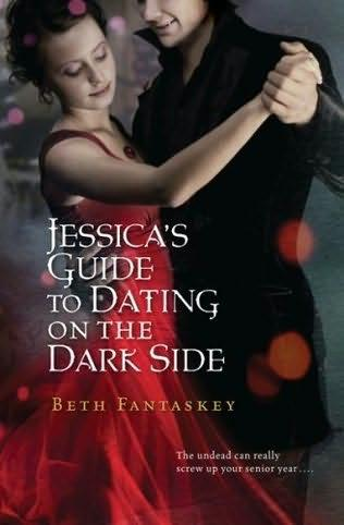 book cover of   Jessica's Guide to Dating on the Dark Side   by  Beth Fantaskey