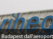 Come arrivare centro Budapest dall'aeroporto internazionale Ferihegy