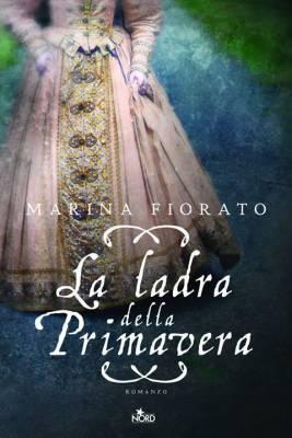 """""""La ladra della primavera """" di Marina Fiorato"""