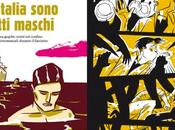 "mostra-incontro Italia Sono Tutti Maschi"" graphic novel Luca Santis Sara Colaone"