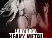 "Lady Gaga ""Heavy Metal Lover"" sesto singolo!"