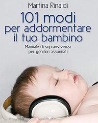 """Libri per genitori: """"101 modi per addormentare il tuo bambino"""""""