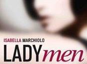 """""""LadyMen. donna racconta trans"""", Isabella Marchiolo, postfazione Alessandro Cecchi Paone (Falzea, 2010). Intervento Nunzio Festa"""