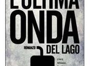 LIBRO PIACE:L'ULTIMA ONDA LAGO STEFANO PAOLO GIUSSANI