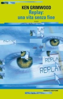 I Libri del Goblin: Replay- Una vita senza fine
