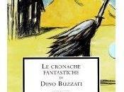 cronache fantastiche Dino Buzzati