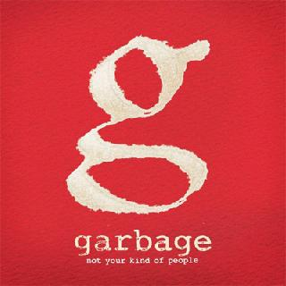 Official Album Cover + Tracklist: Garbage – Not Your Kind Of People