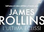 "Anteprima ""L'ultima eclissi"" James Rollins (Nord Editore)"