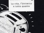 vita, l'Universo tutto quanto